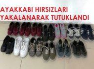Ayakkabı Hırsızları Yakalanarak Tutuklandı