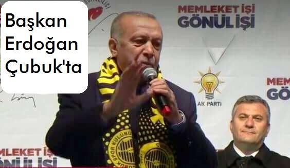 Başkan Erdoğan Çubuk'ta