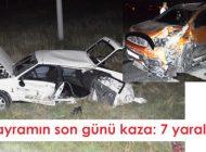 Bayramın son günü kaza: 7 yaralı
